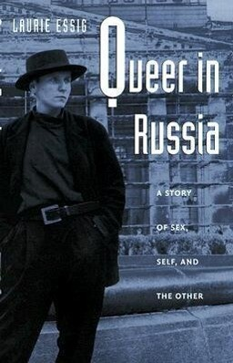 Queer in Russia: A Story of Sex, Self, and the Other als Taschenbuch