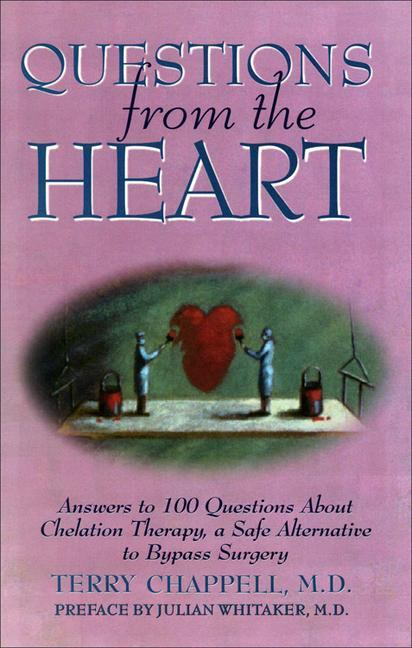 Questions from the Heart: Answers to 100 Questions about Chelation Therapy, a Safe Alternative to Bypass Surgery als Taschenbuch
