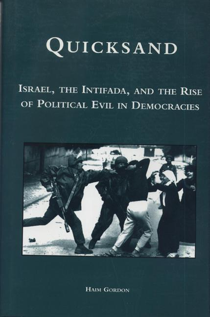 Quicksand: Israel, the Intifada, and the Rise of Political Evil in Democracies als Buch
