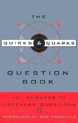 The Quirks & Quarks Question Book: 101 Answers to Listeners' Questions als Taschenbuch