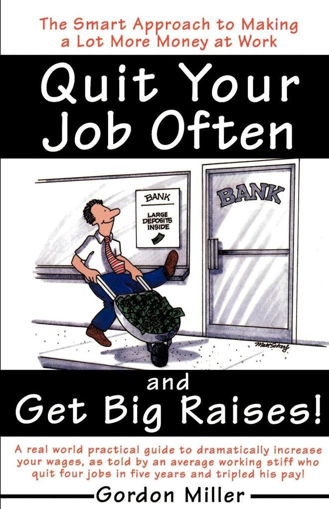 Quit Your Job Often and Get Big Raises! als Taschenbuch