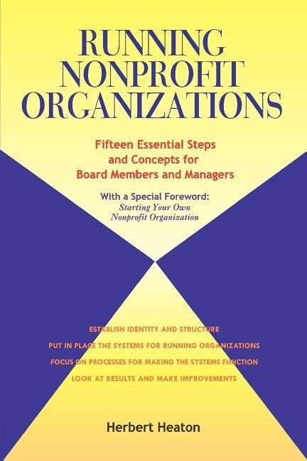 Running Nonprofit Organizations: Fifteen Essential Steps and Concepts for Board Members and Managers als Taschenbuch