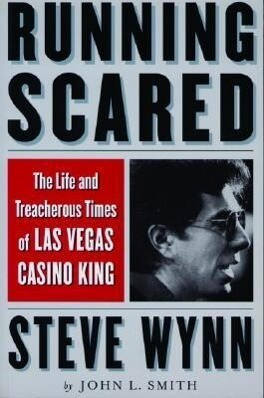 Running Scared: The Life and Treacherous Times of Las Vegas Casino King Steve Wynn als Taschenbuch