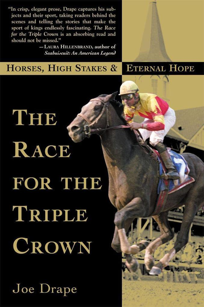 The Race for the Triple Crown: Horses, High Stakes and Eternal Hope als Taschenbuch