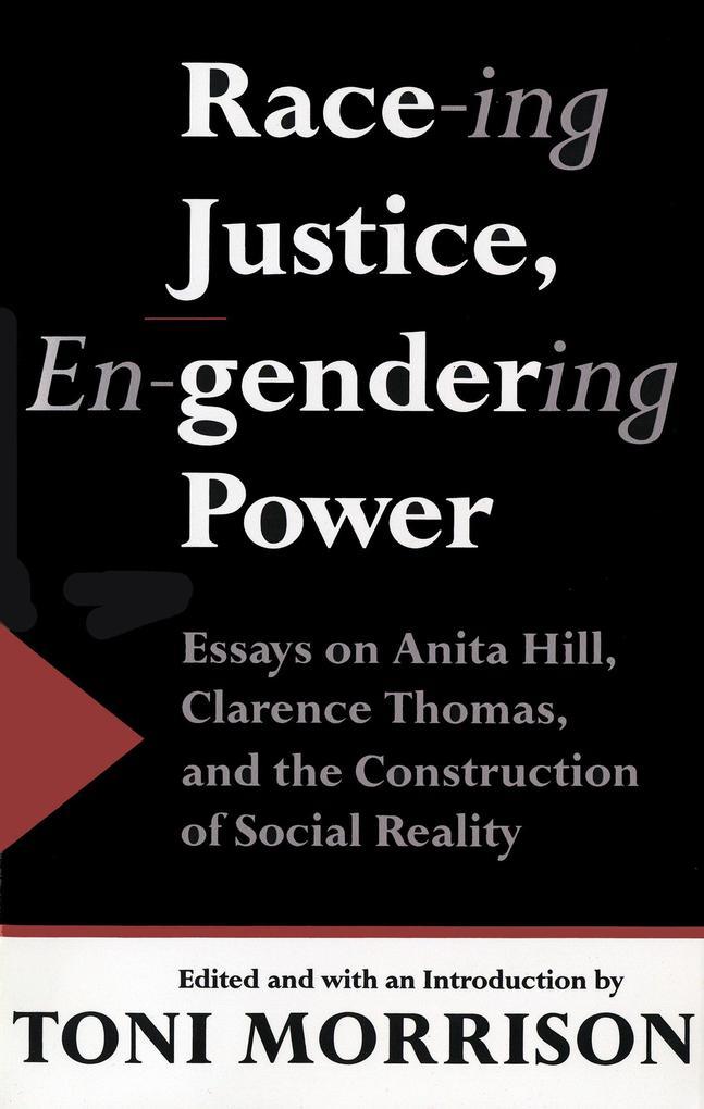 Race-Ing Justice, En-Gendering Power: Essays on Anita Hill, Clarence Thomas & Constru als Taschenbuch