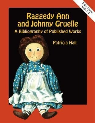 Raggedy Ann and Johnny Gruelle: A Bibliography of Published Works als Buch