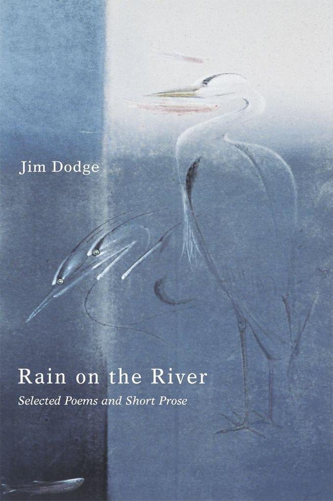Rain on the River: Selected Poems and Short Prose als Taschenbuch