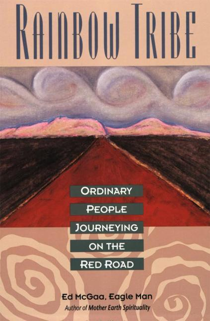 Rainbow Tribe: Ordinary People Journeying on the Red Road als Taschenbuch