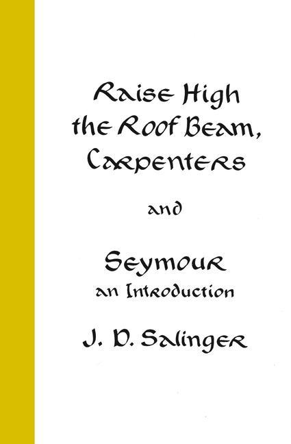 Raise High the Roof Beam, Carpenters and Seymour: An Introduction als Buch