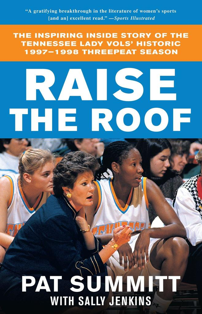 Raise the Roof: The Inspiring Inside Story of the Tennessee Lady Vols' Historic 1997-1998 Threepeat Season als Taschenbuch