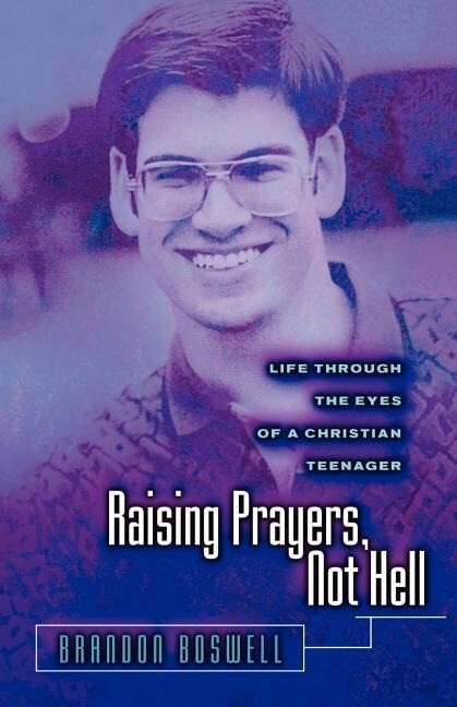 Raising Prayers, Not Hell: Life Through the Eyes of a Christian Teenager als Taschenbuch