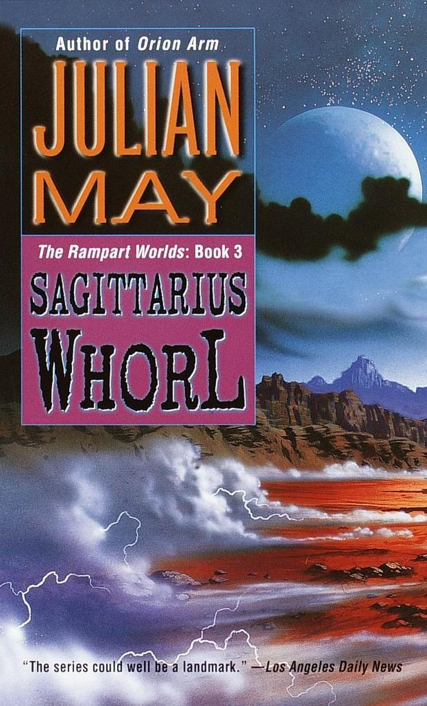 The Sagittarius Whorl: Book Three of the Rampart Worlds Trilogy als Taschenbuch
