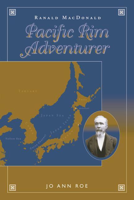 Ranald MacDonald: Pacific Rim Adventurer als Buch