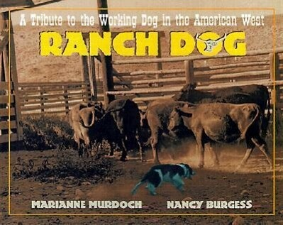 Ranch Dog: A Tribute to the Working Dog in the American West als Buch