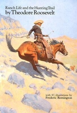 Ranch Life and the Hunting Trail (Revised) als Taschenbuch