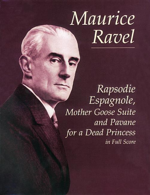 Rapsodie Espagnole, Mother Goose Suite, and Pavane for a Dead Princess in Full Score als Taschenbuch