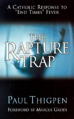 """The Rapture Trap: A Catholic Response to """"End Times"""" Fever als Taschenbuch"""