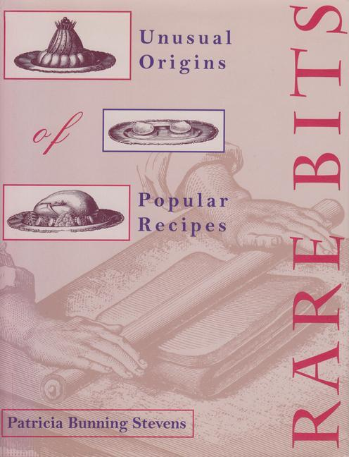 Rare Bits: Unusual Origins of Popular Recipes als Taschenbuch