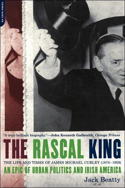 The Rascal King: The Life and Times of James Michael Curley (1874-1958) als Taschenbuch