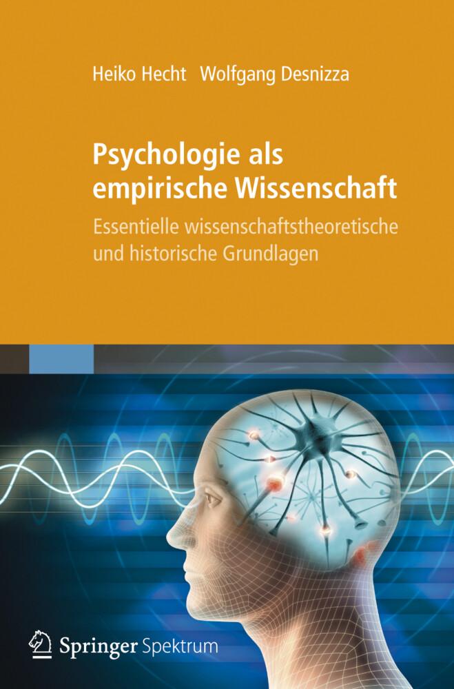 Psychologie als empirische Wissenschaft als Buch von Heiko Hecht, Wolfgang Desnizza