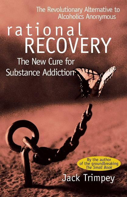 Rational Recovery: The New Cure for Substance Addiction als Taschenbuch