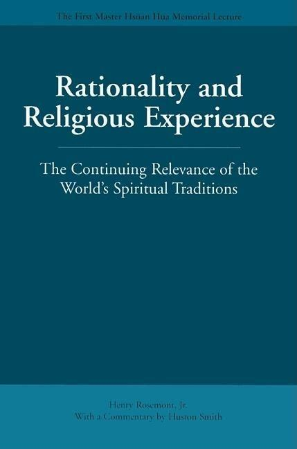 Rationality and Religious Experience: The Continuing Relevance of the World's Spiritual Traditions als Taschenbuch