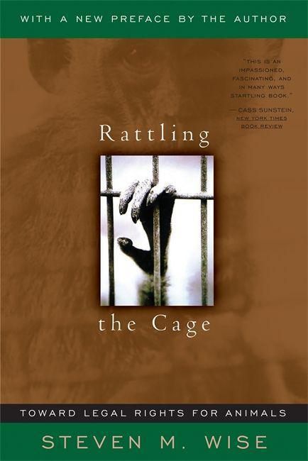 Rattling the Cage: Toward Legal Rights for Animals als Taschenbuch