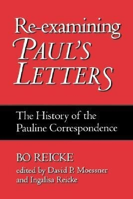 Re-Examining Paul's Letters: The History of the Pauline Correspondence als Taschenbuch