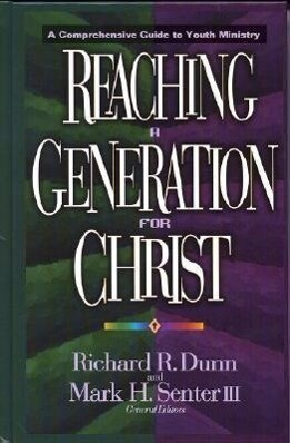 Reaching a Generation for Christ: A Comprehensive Guide to Youth Ministry als Buch