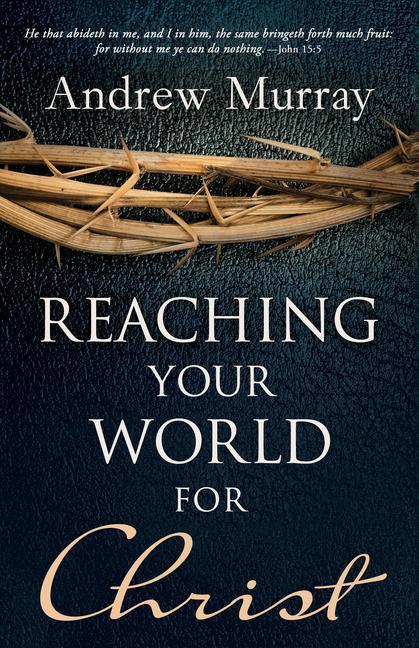 Reaching Your World for Christ als Taschenbuch