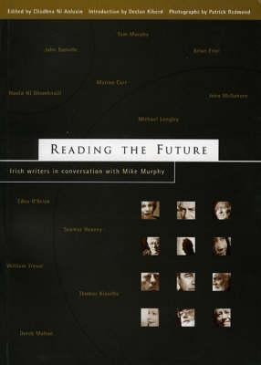 Reading the Future: Irish Writers in Conversation with Mike Murphy als Taschenbuch