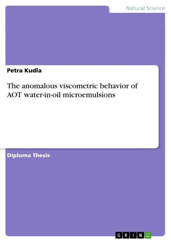 The anomalous viscometric behavior of AOT water-in-oil microemulsions als Taschenbuch von Petra Kudla