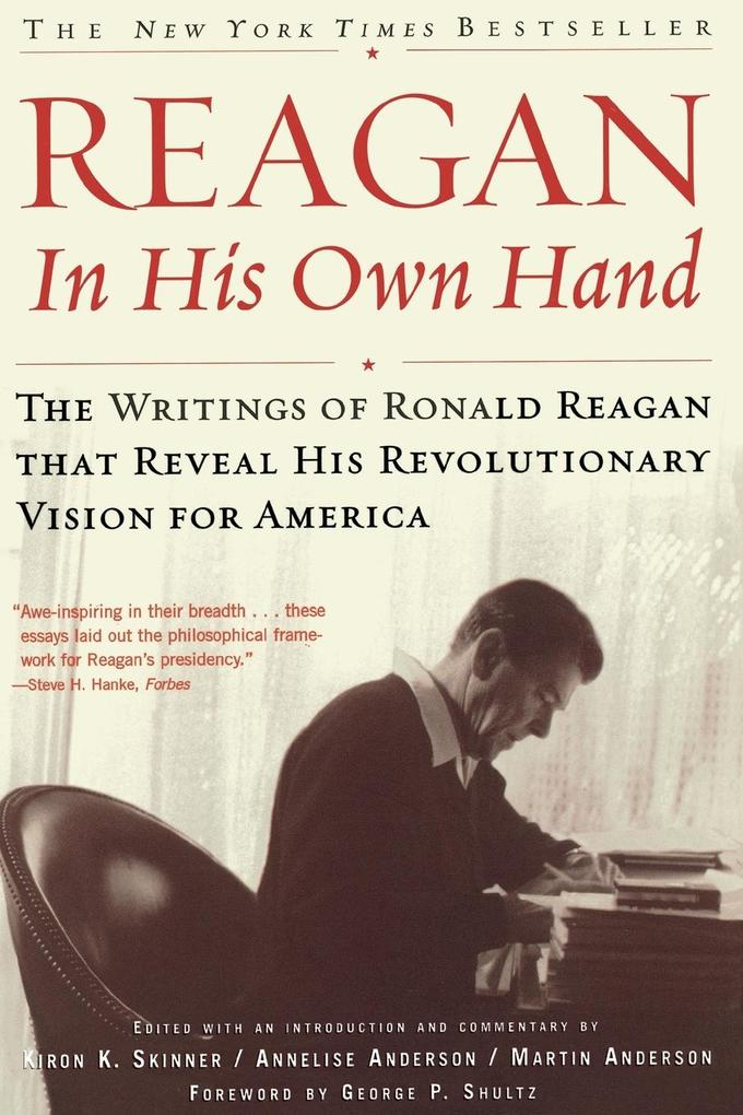 Reagan, in His Own Hand: The Writings of Ronald Reagan That Reveal His Revolutionary Vision for America als Taschenbuch