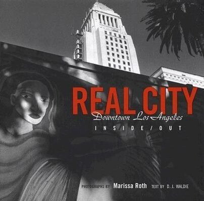 Real City: Downtown Los Angeles Inside/Out als Buch
