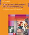 ADHS und Partnerschaft - eine Herausforderung