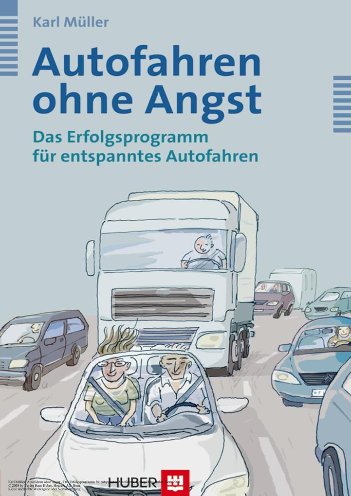 Autofahren ohne Angst als eBook von Karl Müller