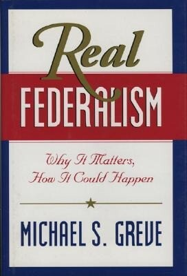 Real Federalism: Why It Matters, How It Can Happen als Buch