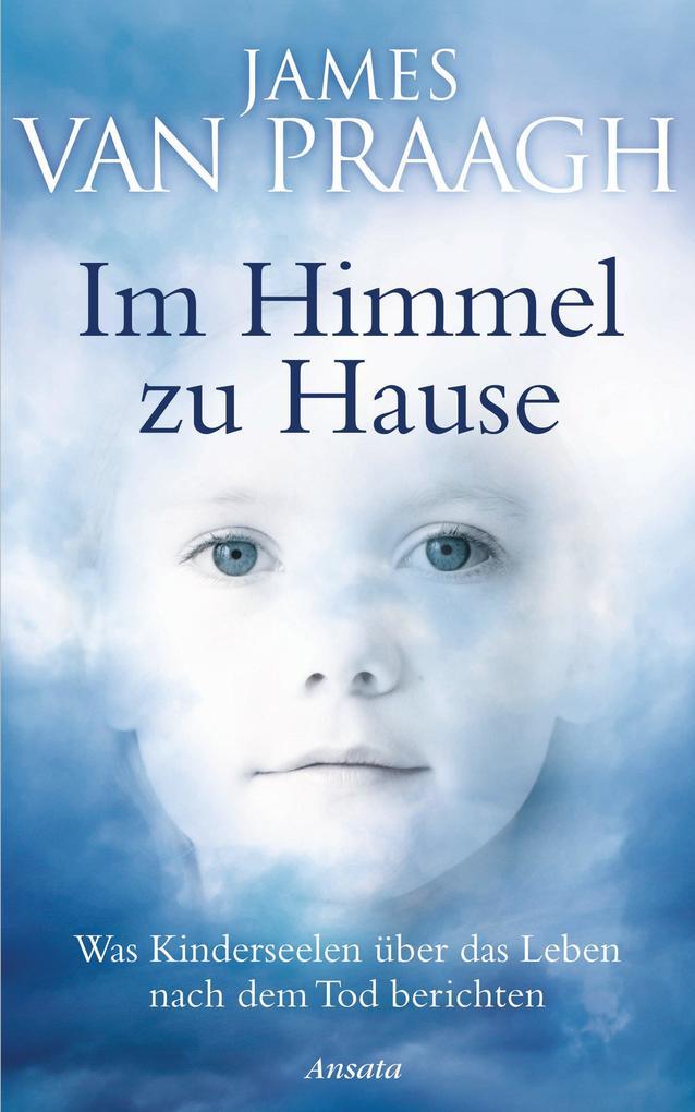 Im Himmel zu Hause als eBook von James Van Praagh