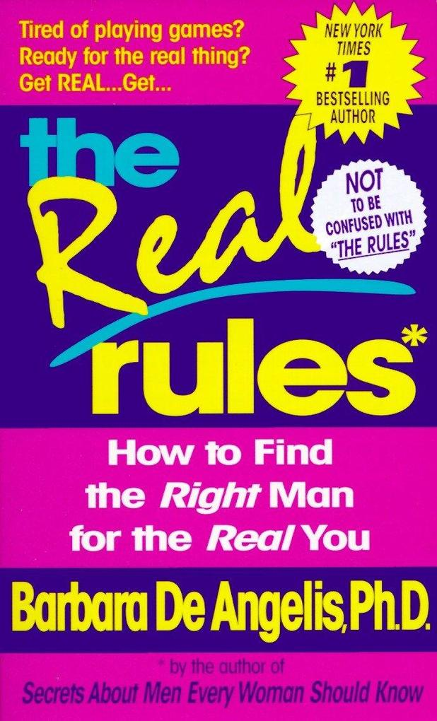 The Real Rules: How to Find the Right Man for the Real You als Taschenbuch