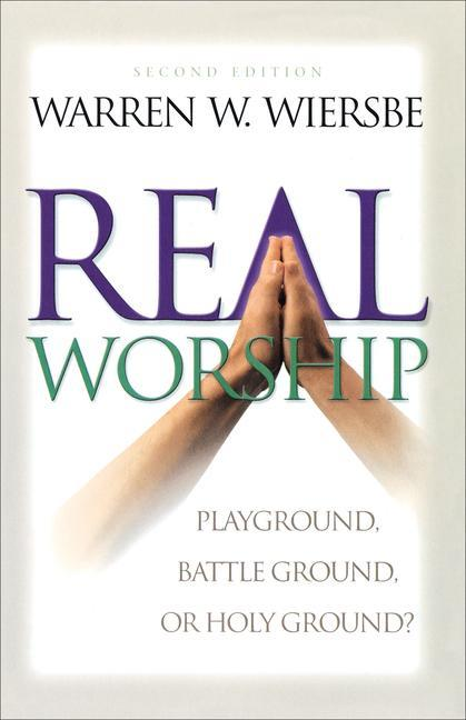 Real Worship: Playground, Battleground, or Holy Ground? als Taschenbuch