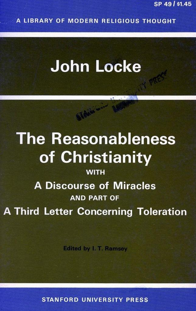 The Reasonableness of Christianity, and a Discourse of Miracles als Taschenbuch