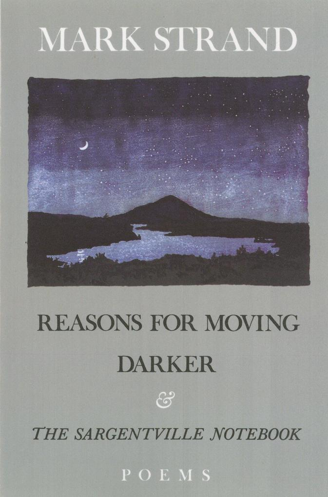 Reasons for Moving, Darker & the Sargentville Not: Poems als Taschenbuch