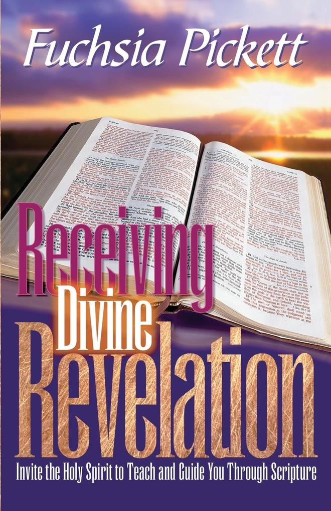 Receiving Divine Revelation: Invite the Holy Spirit to Teach and Guide You Through Scripture als Taschenbuch