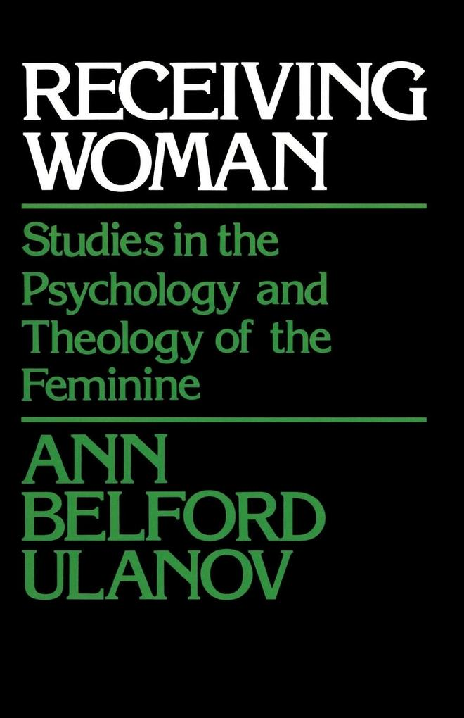 Receiving Woman: Studies in the Psychology and Theology of the Feminine als Taschenbuch