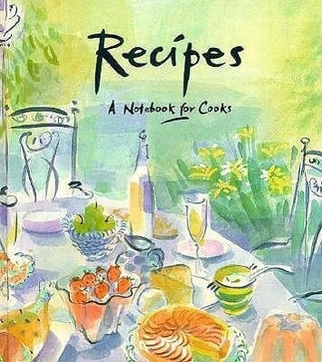 Recipes: A Notebook for Cooks als Buch