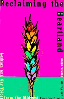Reclaiming the Heartland: Lesbian and Gay Voicesfrom the Midwest als Buch