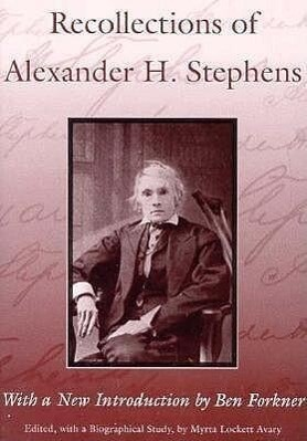 Recollections of Alexander H. Stephens: His Diary, Kept When a Prisoner at Fort Warren, Boston Harbour, 1865 als Taschenbuch