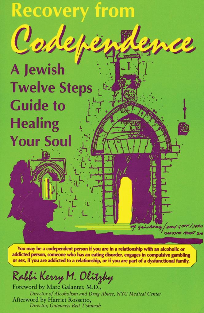 Recovery from Codependence: A Jewish Twelve Steps Guide to Healing Your Soul als Taschenbuch