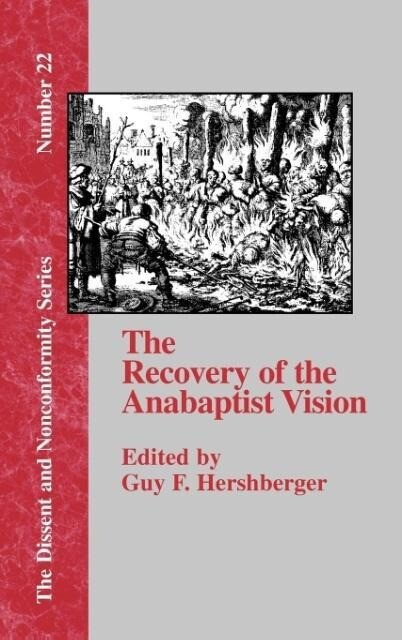 The Recovery of the Anabaptist Vision als Buch