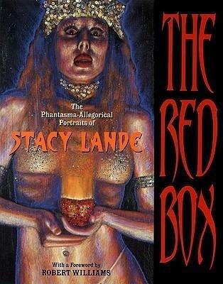 The Red Box: The Phantasma-Allegorical Portraits of Stacy Lande als Taschenbuch